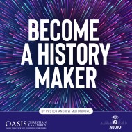 Become a history maker (audio)
