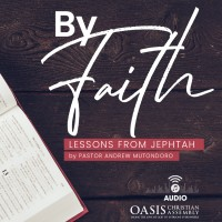 By Faith, Lessons From Jephtah (Audio)