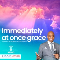 IMMEDIATELY - AT ONCE GRACE (AUDIO)