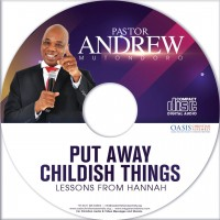 Put Away Childish Things - Lessons from Hannah (audio)
