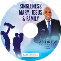 Singleness, Mary, Jesus And Family (Audio)