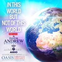 In This World But Not Of This World Part 3 (Audio)