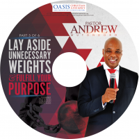 Lay Aside Unnecessary Weights & Fulfil Your Purpose Part 3 (Audio)