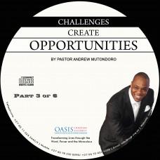 Challenges Create Opportunities Part 3 (Audio)